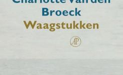 Voorplat van het boek 'Waagstukken' van Charlotte Van den Broeck