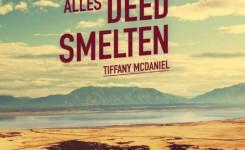 Voorplat van het boek 'De zomer die alles deed smelten' van de hand van Tiffany McDaniel