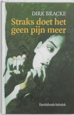 Voorplat van het boek 'Straks doet het geen pijn meer'  van Dirk Bracke