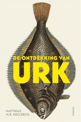 Voorplat van het boek 'De ontdekking van Urk' van Matthias Declercq