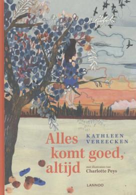 Voorplat van het boek 'Alles komt goed, altijd' van Kathleen Vereecken
