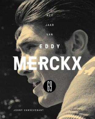 Voorplat van het boek 'Het jaar van Eddy Merckx', geschreven door Johnny Vansevenant