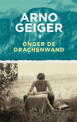 Voorplat van het boek 'Onder de Drachenwand' van Arno Geiger