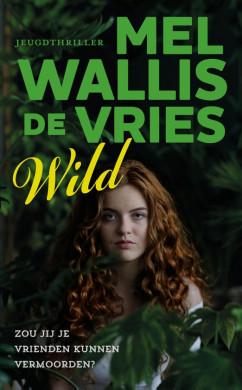 Voorplat van het boek 'Wild' van Mel Wallis de Vries
